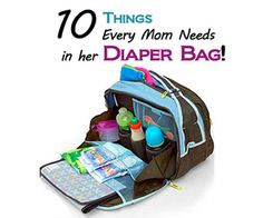10 Things every mom needs in her diaper bag!  One day...