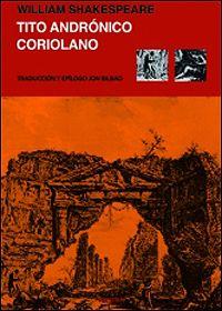 """""""Tito Andrónico / Coriolano"""" (Shakespeare, William)"""