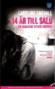 http://www.adlibris.com/se/organisationer/product.aspx?isbn=9186969455 | Titel: 14 år till salu : en skakande svensk historia - Författare: Caroline Engvall - ISBN: 9186969455 - Pris: 49 kr