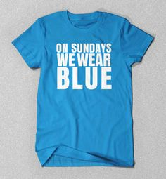 Panthers | On Sundays We Wear Blue | Panthers Tee | Panthers Shirt | Panthers T-Shirt |  Carolina Panthers | Charlotte | Cam Newton (13.00 USD) by WearPurdy