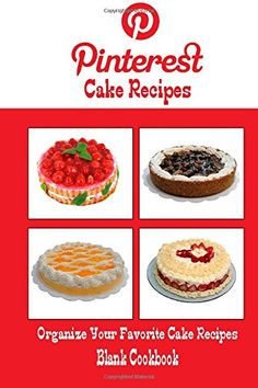 Pinterest Cake Recipes Blank Cookbook (Blank Recipe Book): Recipe Keeper For Your Pinterest Cake Recipes by Debbie Miller http://www.amazon.com/dp/1500552437/ref=cm_sw_r_pi_dp_Uk-kvb0JYW7KK