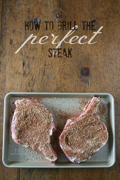 How to Grill the Perfect Steak by Nutmeg Nanny