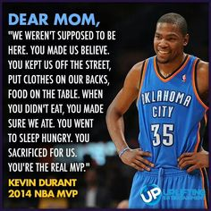 To all the mothers, grandmothers, daughters and sons - may you have a wonderful day celebrating or being celebrated as the most important women in our lives. Happy Mother's Day - like Kevin Durant says, you are the real MVP! Basketball Practice, Basketball Quotes, Basketball Mom, Basketball Videos, Soccer, Kevin Durant Quotes, Durant Nba, Las Vegas, Stephen Curry Shoes