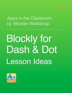 Coding and Robotics for K-5 with Dash & Dot - Wonder...: Coding and…