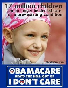 If you vote against ACA...you vote against children and adults who need affordable health care!!