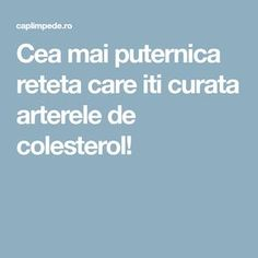 Cea mai puternica reteta care iti curata arterele de colesterol! Herbal Remedies, Natural Remedies, Kombucha, Metabolism, Good To Know, Health And Beauty, Herbalism, Health Fitness, Herbs