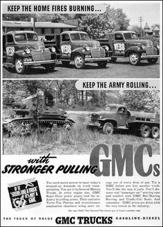 Keep the home fires burning...keep the army rolling with stronger pulling GMCs. GMC TRUCKS 1942