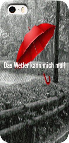 "Custom Phone Case: ""Das Wetter kann mich mal!"" –  Genau die richtige Einstellung für den Herbst und die Monate bis zum Frühlingsanfang! Kompliment!  Herbst, Regenwetter, Matsch, Nebel, Dreck, Winter, T-Shirt, Sweatshirt, Duvet cover, shower curtain, Sweatshirt, Hoodie, Yoga Pants,  Joggers,  Leggings, Phone Case, Beach Towel, Tank Top, Crop Top, pillowcase, Onesie, fleece blanket, dress, Bandana, souvenir,  home, cool, Miniskirt, cover, I-Phone, Pinterest, Pin, Christmas,"