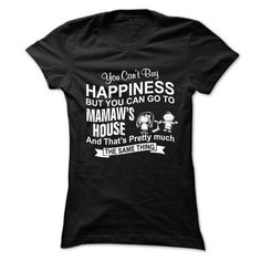 YOU CAN'T BUY HAPPINESS, BUT YOU CAN GO TO MAMAWS HOUSE T Shirts, Hoodies. Check price ==► https://www.sunfrog.com/Names/YOU-CANT-BUY-HAPPINESS-BUT-YOU-CAN-GO-TO-MAMAWS-HOUSE-Ladies.html?41382 $21.99