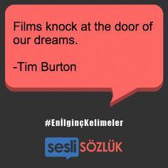"""""""Filmler hayallerimizin kapısını çalıyor.""""  -Tim Burton Tim Burton, Knock Knock, Film, Movie, Film Stock, Movies, Films"""