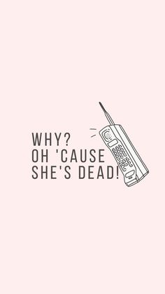im sorry, the old Taylor can't come to the phone right now. why? oh, 'cause she's dead