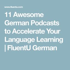 11 Awesome German Podcasts to Accelerate Your Language Learning | FluentU German
