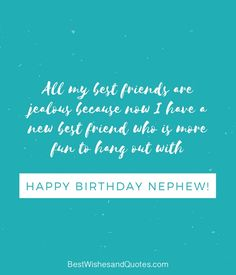 Happy Birthday Nephew - 35 Awesome Birthday Quotes he will Love. Best Birthday Quotes, Birthday Messages, Birthday Wishes, Happy Birthday Nephew, More Than Words, Pick One, My Best Friend, Sayings, Awesome