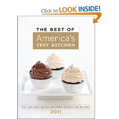 The Best of America's Test Kitchen 2011: The Year's Best Recipes, Equipment Reviews, and Tastings (Best of America's Test Kitchen Cookbook: The Year's Best Recipes)