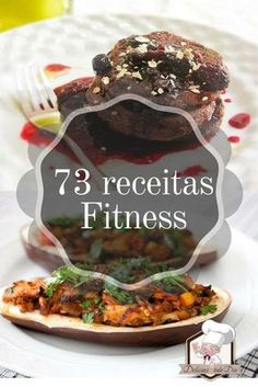 73 receitas fitness simples para uma rotina equilibrada e descomplicada. #Fitness #saudável #emagrecer