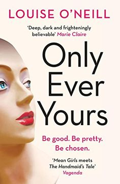 Only Ever Yours eBook: Louise O'Neill: Amazon.co.uk: Kindle Store