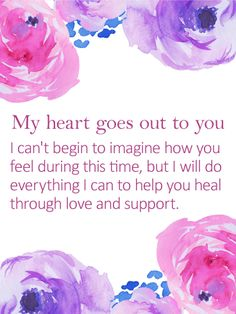 My Heart Goes Out to You - Sympathy Card: The loveliest pink and purple watercolor roses frame this heartfelt card, which offers your deepest sympathy and support even though you may not fully know what they are going through. Sometimes it's enough just to know that you are keeping them in your heart and providing comfort when they need it most.