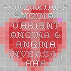 Prinzmetal's Angina, Variant Angina & Angina Inversa   AHA
