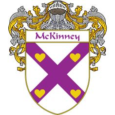 McKinney Coat of Arms   http://irishcoatofarms.org/ has a wide variety of products with your surname with your coat of arms/family crest, flags and national symbols from England, Ireland, Scotland and Wale