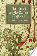 The art of Anglo-Saxon England / Catherine E. Karkov Publicación	Woodbridge, UK : Boydell Press, 2011