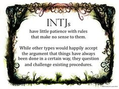 I don't think this is just INTJ-the rule non-questioning types tend to be xSxJ types