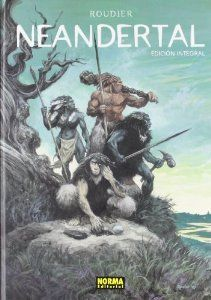 """Neandertal"" de Roudier. Prehistoria. Lectura recomedada para 2º, 3º y 4º de E.S.O. Cómic."