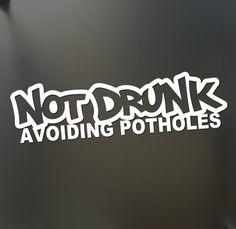 I/'m not Drunk I/'m Avoiding POTHOLES Car Sign Suction Cup Car Sign,Joke Car Sign