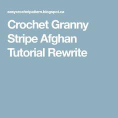 Crochet Granny Stripe Afghan Tutorial Rewrite