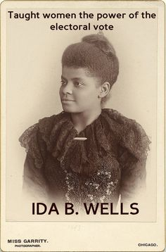 Ida B. Wells. She taught women the power of the electoral vote. #WHM