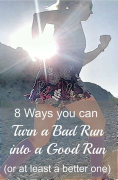 We may love running, but we know that sometimes running is hard. Here are 8 ways you can turn a bad run into a good run (or at least a better one).