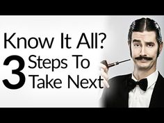 3 Tips For Men's Style Experts | Three Action Steps For Men Who Know Everything | Advice For Know-It-Alls