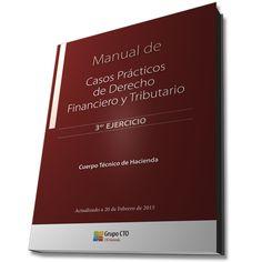 Manual de casos prácticos de derecho financiero y tributario : 3er ejercicio : Cuerpo Técnico de Hacienda / [Grupo CTO, CTO Hacienda]. - 2015