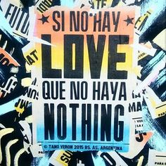 Si no hay amor. Positive Phrases, Motivational Phrases, Inspirational Quotes, Favorite Quotes, Best Quotes, Life Quotes, My Dictionary, Urban Poetry, Street Quotes