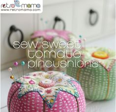 "Are you in the mood for a quick and fun sewing project? Would you like to make an ""heirloom"" for your sewing room? Try my new Sew Sweet Toma..."