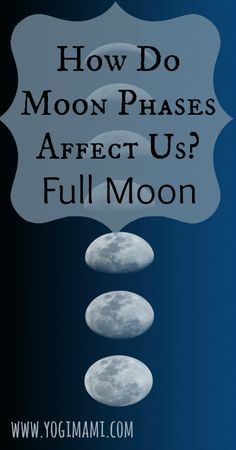 How does the full moon affect us mentally, physically and emotionally?