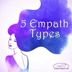 Did you know there are 5 main empath types? Learn how your giift as a Psychic Empath manifests in this insightful post covering the different types of empathic ability.