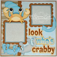 BLJ Graves Studio: Look Who's Crabby Scrapbook Page
