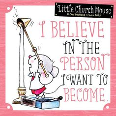 More importantly, do you? ^_^ LIKE & share a Little Church Mouse to spread the mission of smiles & hope today! ^_^