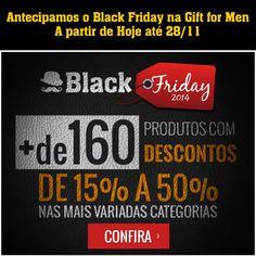Antecipamos o Black Friday na Gift for Men A partir de Hoje até 28/11 http://www.giftformen.com.br/departamento/484970/Black-Friday-2014