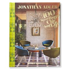 Modern Home Accessories | 100 Ways To Happy Chic Your Life Book | Jonathan Adler