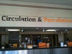 """Chattanooga Public Library's circulation desk is also the coffee shop desk."" -Matthew Reidsma (mreidsma on Twitter)"