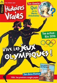 """Histoires vraies n°263 - Juillet/Août 2016 : """" Vive les Jeux Olympiques ! """" #enfants #magazine #loisirs #lecture #histoire"""