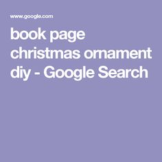 book page christmas ornament diy - Google Search