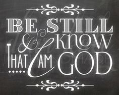Be Still and Know that I am God Chalkboard Print---for kitchen cabinets The Words, Chalkboard Print, Chalkboard Ideas, Chalkboard Typography, Chalkboard Designs, Chalkboard Quotes, Quotes To Live By, Me Quotes, Knowing God