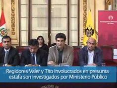 Regidores Valer y Tito involucrados en presunta estafa son investigados por Ministerio Público