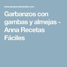Garbanzos con gambas y almejas - Anna Recetas Fáciles