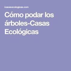 Cómo podar los árboles-Casas Ecológicas