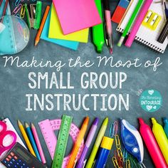 Making the Most of Small Group Instruction {Stephany from Primary Possibilities}http://theelementaryentourage.blogspot.com/2016/02/making-most-of-small-group-instruction_21.html