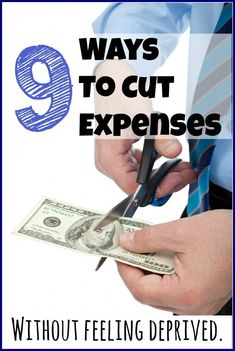 9 Tips For Cutting Costs Without Feeling Deprived Frugal Ideas, simple living #frugal