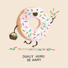 donut worry be happy Donut Drawing, Food Drawing, Cute Donuts, Food Puns, Rainbow Sprinkles, Design Blog, Food Illustrations, Cute Food, Cute Illustration